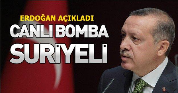 """Erdoğan, """"Canlı Bomba Suriyeli"""" dedi"""