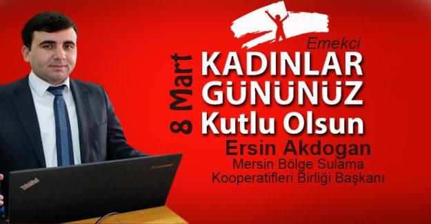 Ersin Akdoğan, Kadınların Günü'nü kutladı