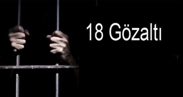 Silifke'de Fetö Operasyonu: 18 Gözaltı