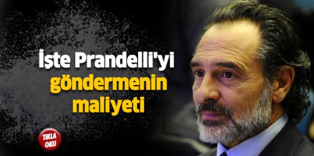 İşte Prandelli'yi göndermenin maliyeti