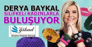 Derya Baykal, Silifkeli kadınlarla buluşuyor